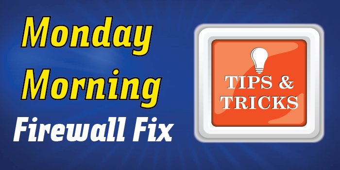 its monday morning and we have 5 tip[s to make sure youre getting the best out of your sonicwall firewall
