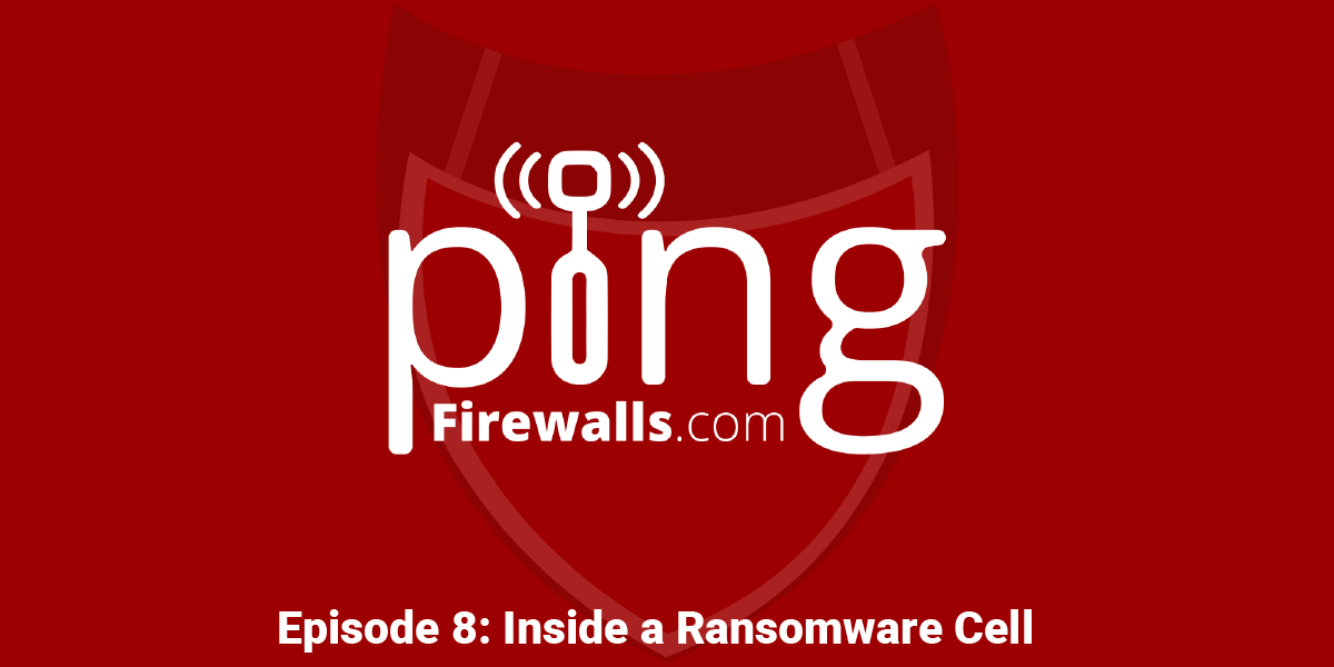 Inside a Ransomware Cell – Ping Podcast Episode 8