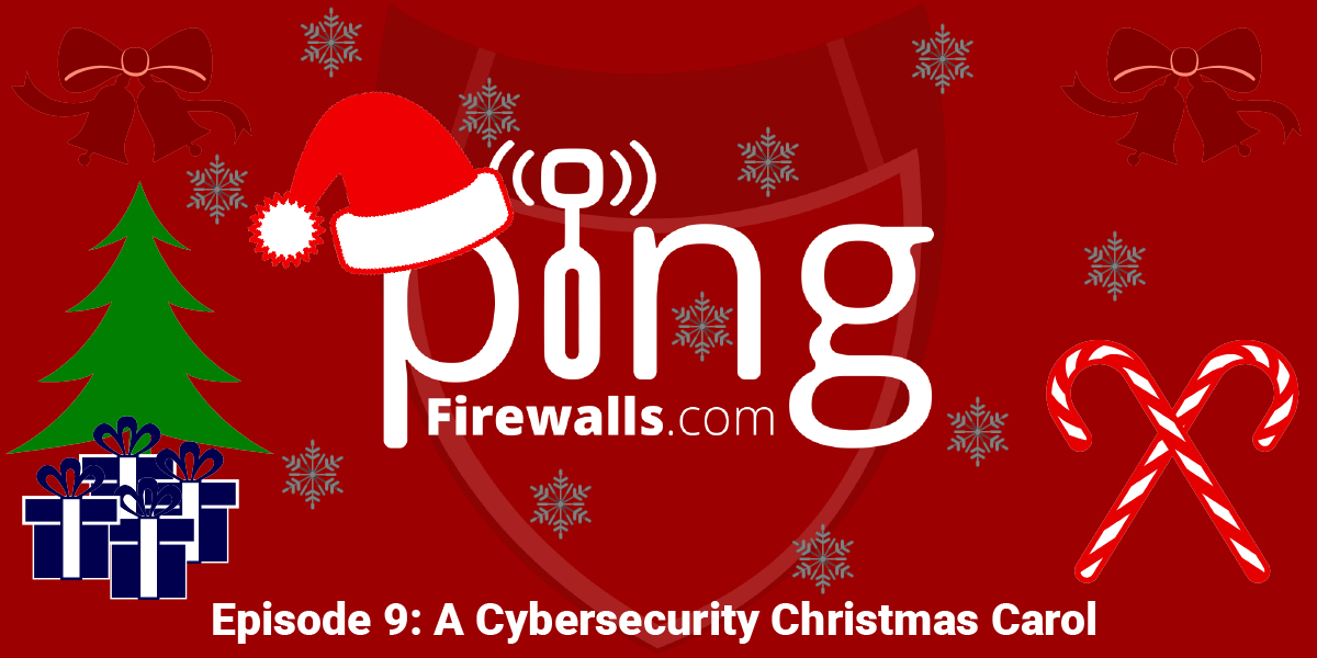 A Cybersecurity Christmas Carol – Ping Podcast Episode 9
