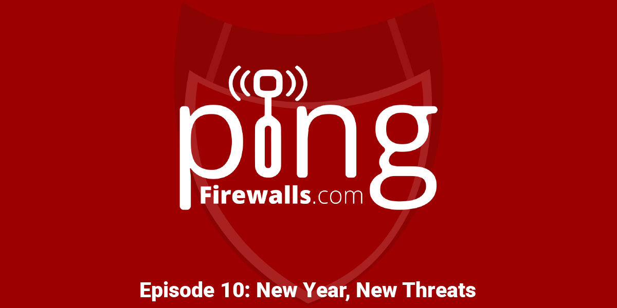 New Year, New Threats – Ping Podcast Episode 10