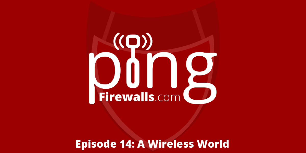 A Wireless World – Ping Podcast Episode 14