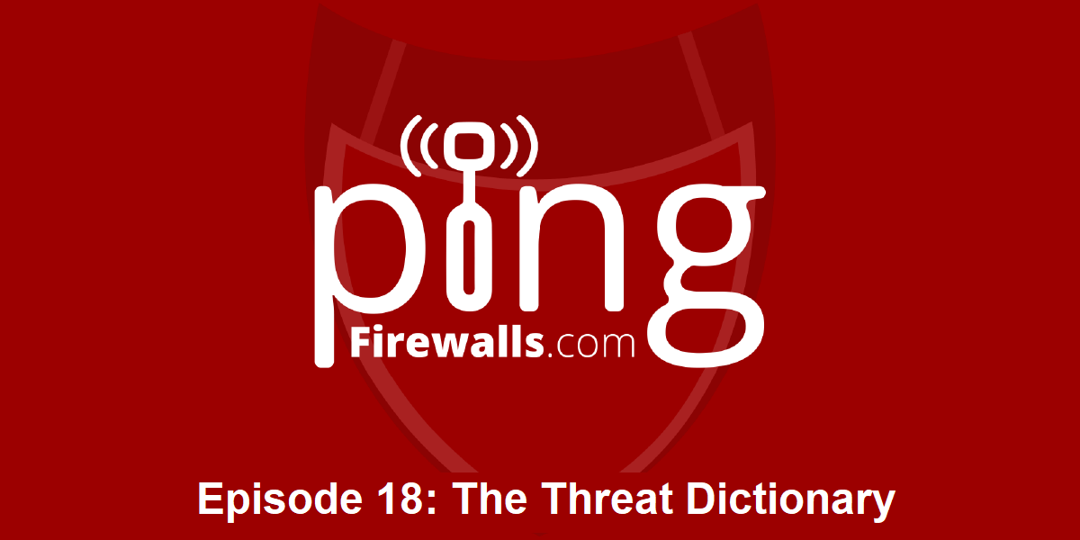 The Threat Dictionary – Ping Podcast – Episode 18
