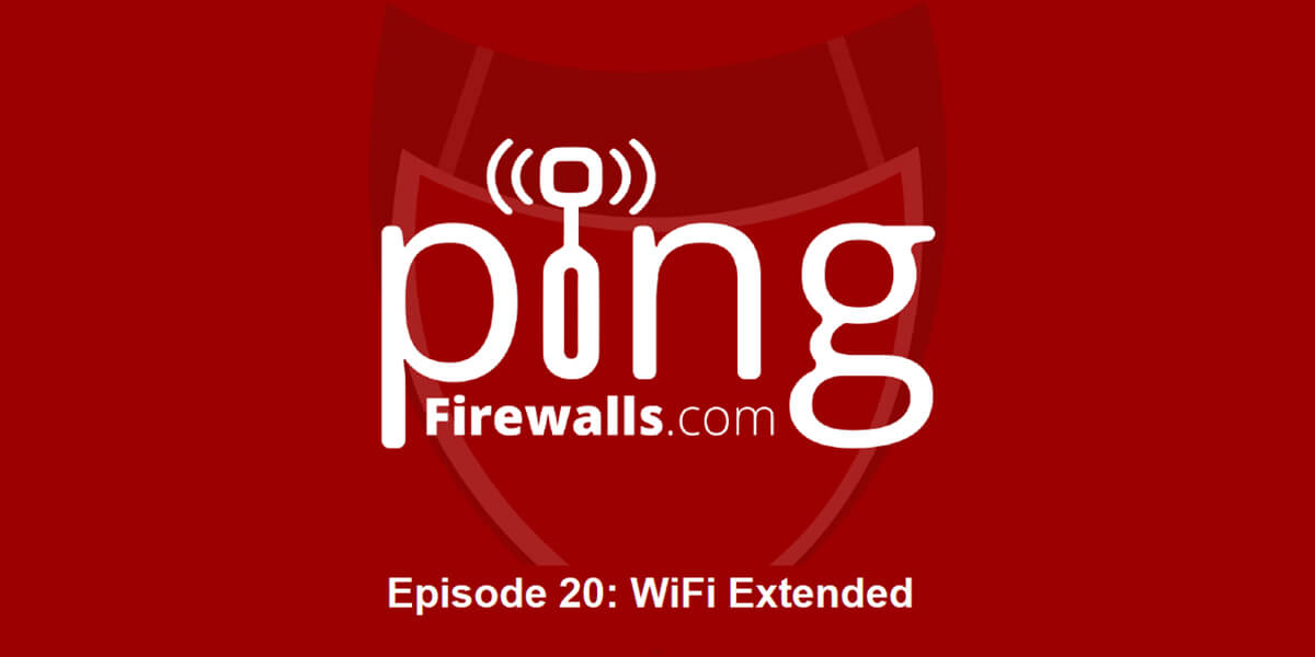 WiFi Extended – Ping Podcast – Episode 20