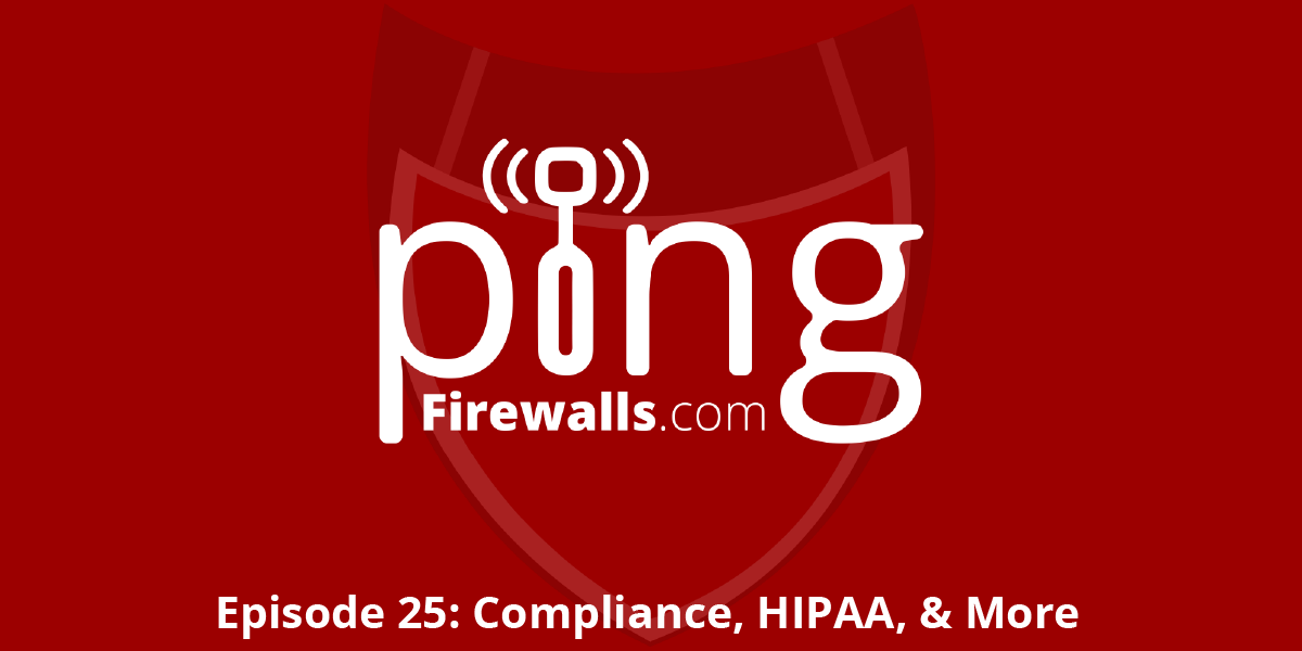 Compliance, HIPAA, & More – Ping Podcast – Episode 25