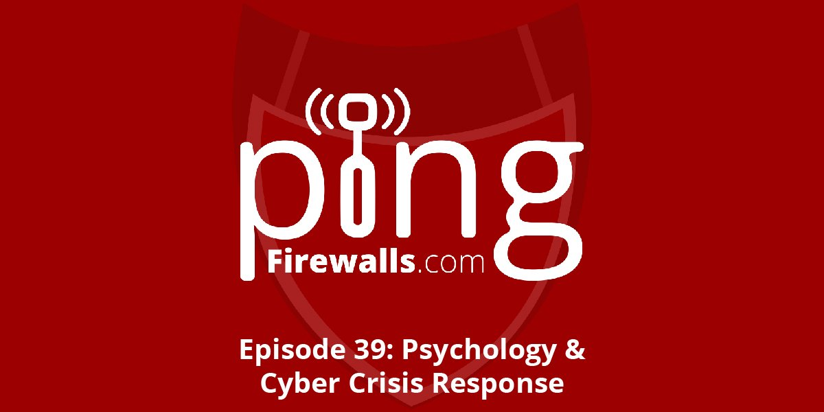 Psychology & Cyber Crisis Response – Ping Podcast – Episode 39