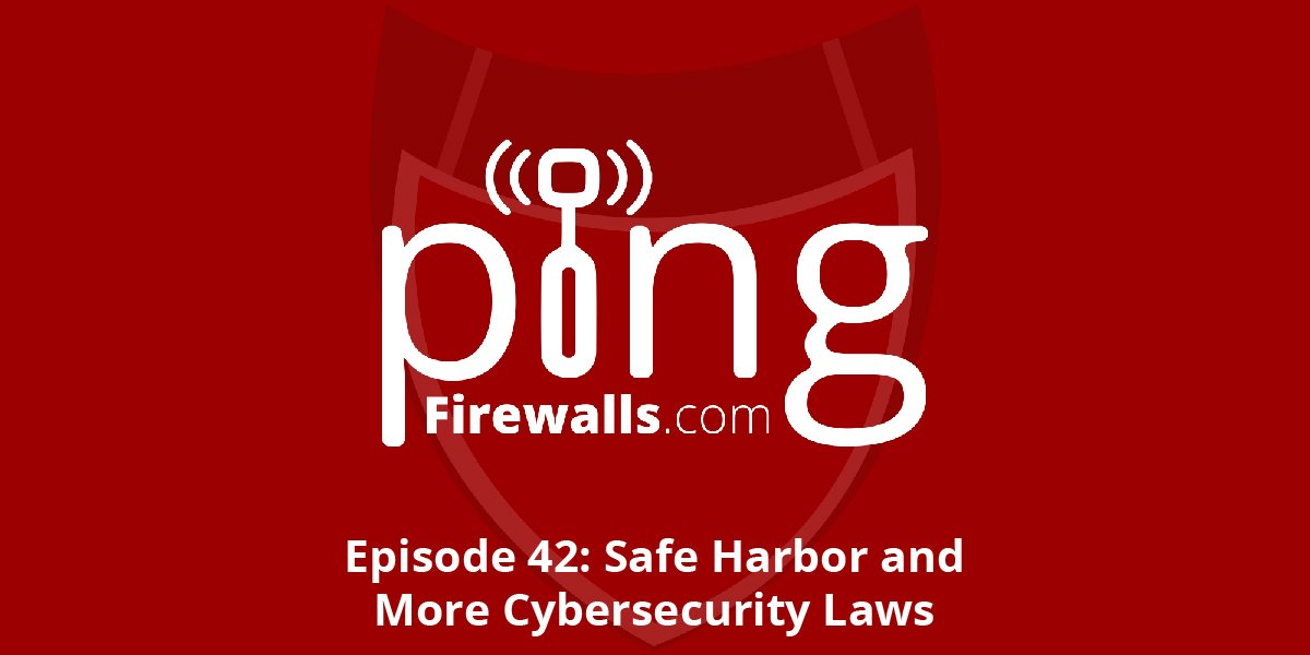 Safe Harbor and More Cybersecurity Laws – Ping Podcast – Episode 42