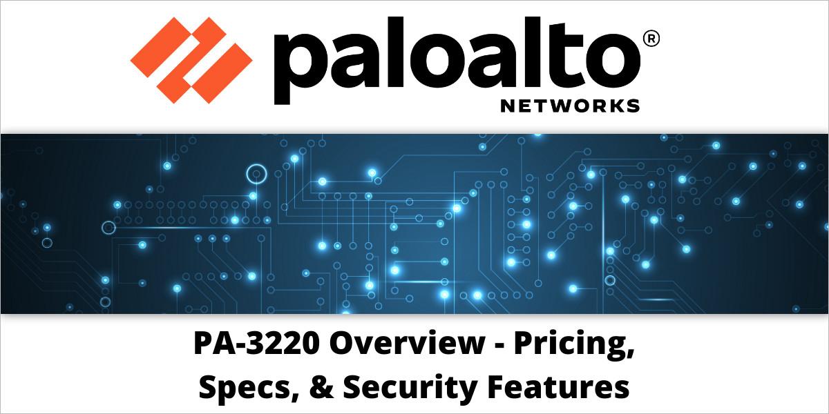 Palo Alto PA-3220 Firewall Overview